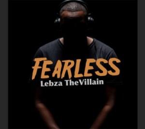 Lebza TheVillain - Fearless